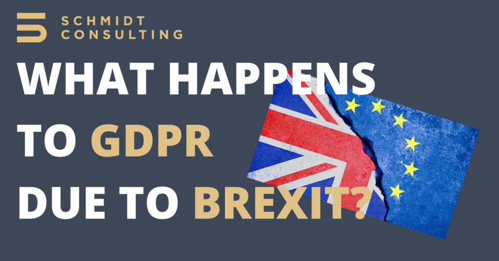 WHAT HAPPENS TO GDPR DUE TO BREXIT